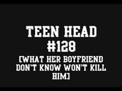 teenage  Head #128 (What her bf don't know won't kill Him) Thumb